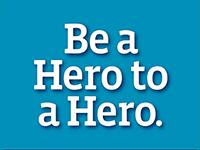 Be a Hero to a Hero